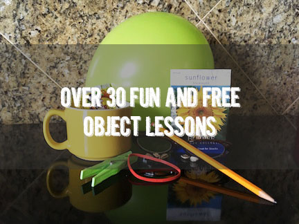 Free Object Lessons To Teach Bible Truths