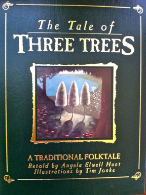 The Tale of Three Trees - A legend with a lesson